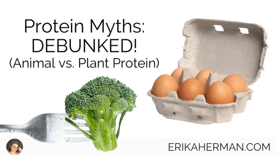 Protein Myths: DEBUNKED! (Animal vs. Plant Protein)