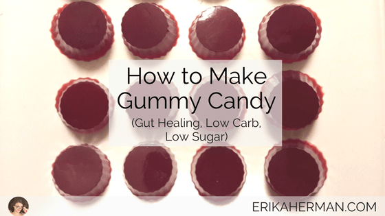 How to Make Gummy Candy (Gut Healing, Low Carb, Low Sugar)