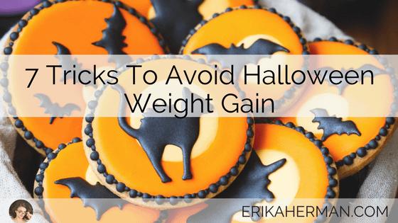 7 Tricks To Avoid Halloween Weight Gain
